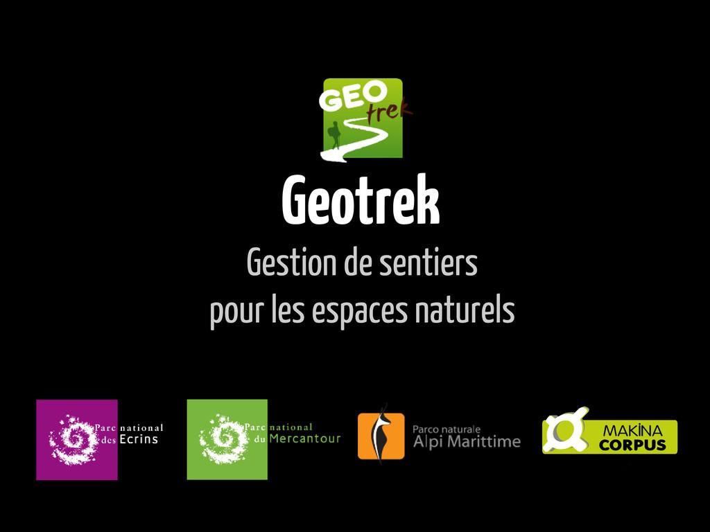 Geotrek Gestion de sentiers pour les espaces na...