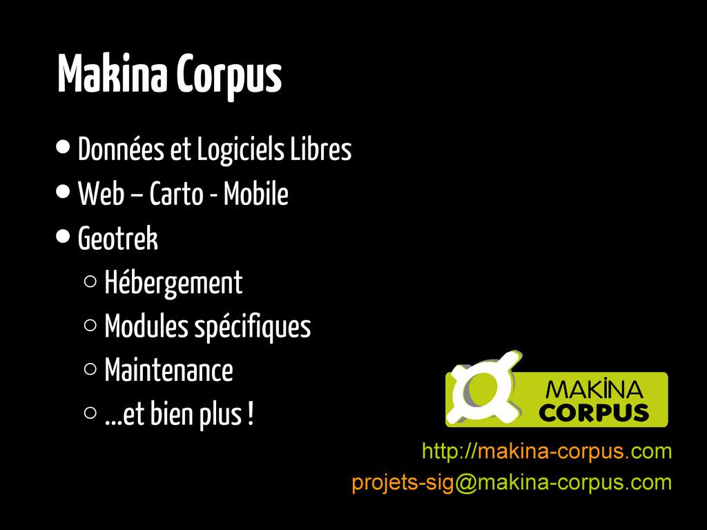 •Données et Logiciels Libres •Web – Carto - Mob...