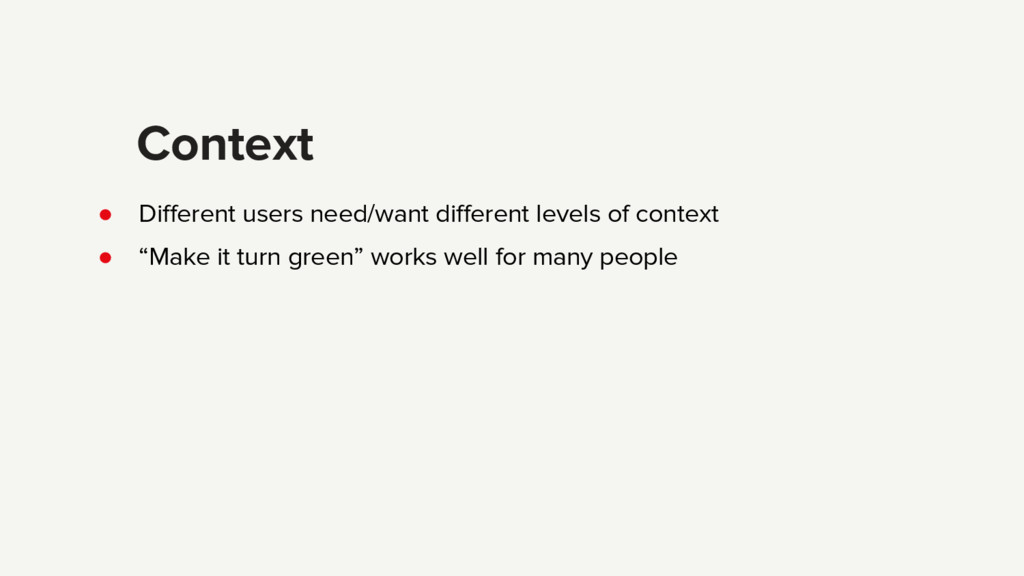● Different users need/want different levels of...