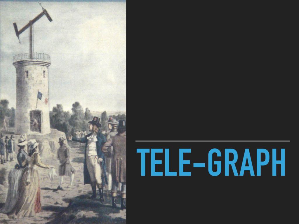 TELE-GRAPH