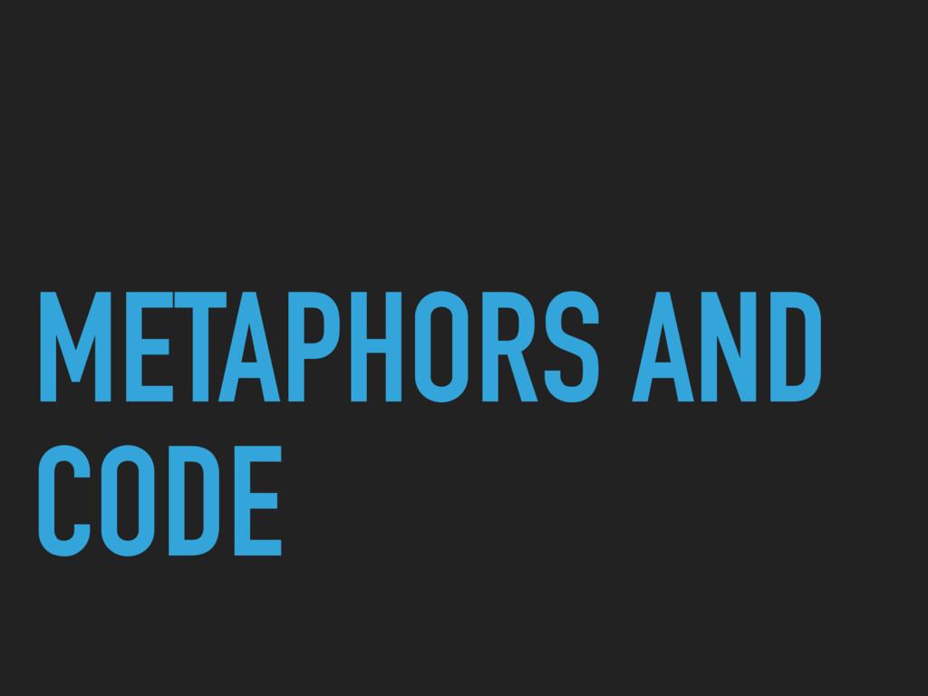 METAPHORS AND CODE
