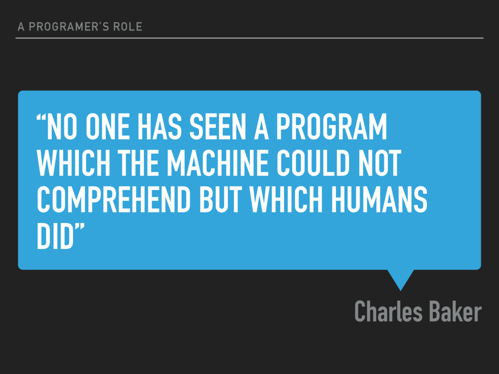 """""""NO ONE HAS SEEN A PROGRAM WHICH THE MACHINE CO..."""