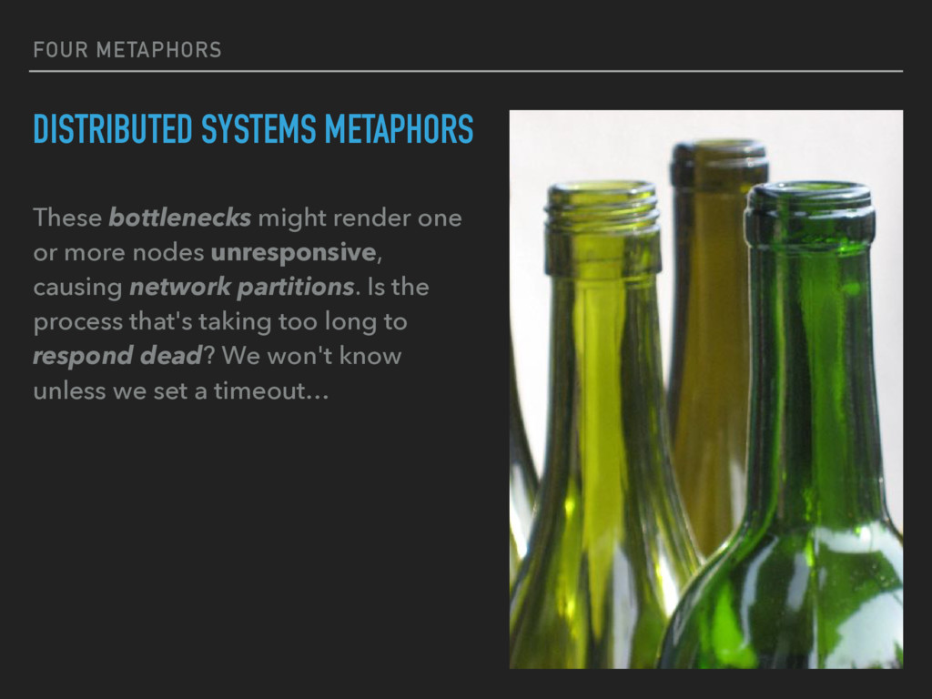 FOUR METAPHORS DISTRIBUTED SYSTEMS METAPHORS Th...