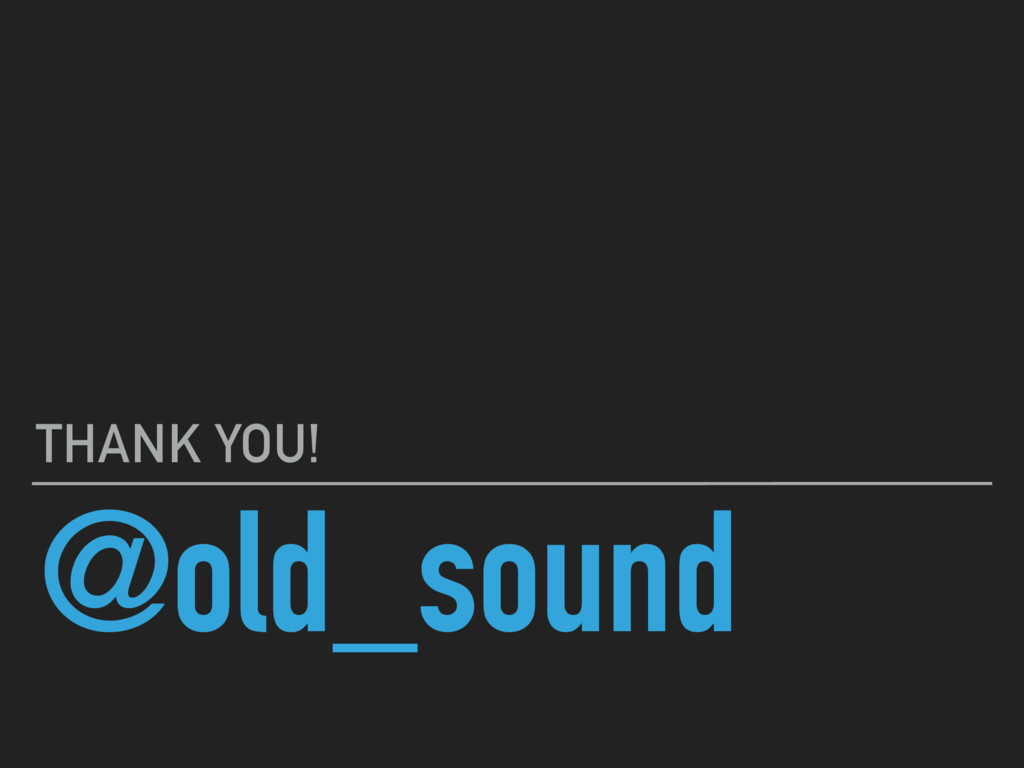 @old_sound THANK YOU!