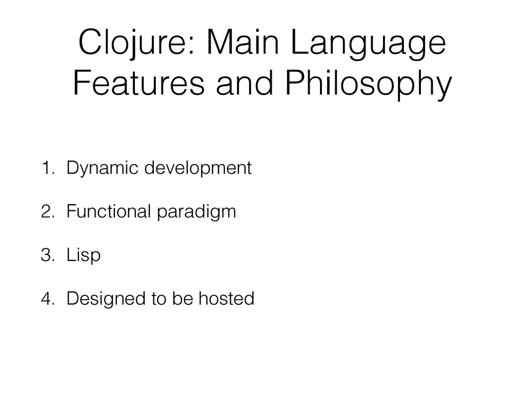 Clojure: Main Language Features and Philosophy ...