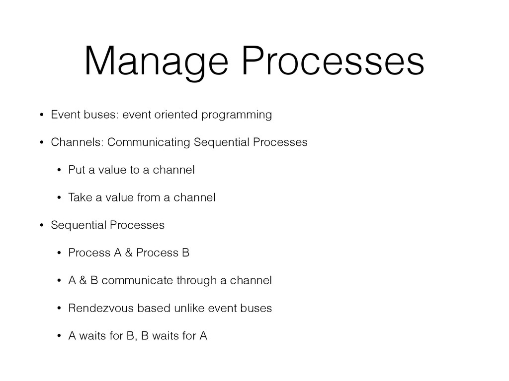 Manage Processes • Event buses: event oriented ...