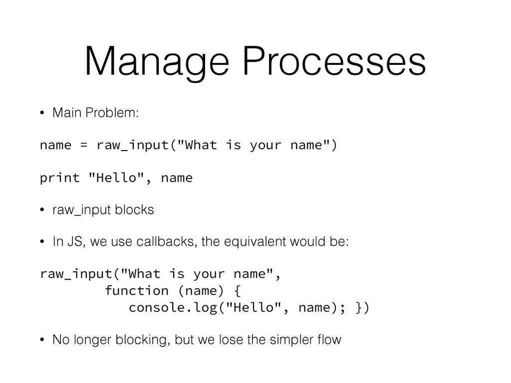 Manage Processes • Main Problem: name = raw_inp...