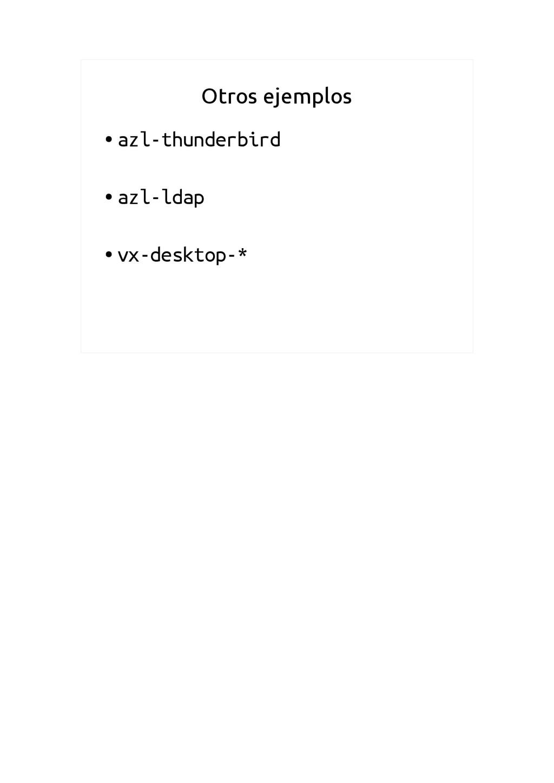 Otros ejemplos ● azl-thunderbird ● azl-ldap ● v...