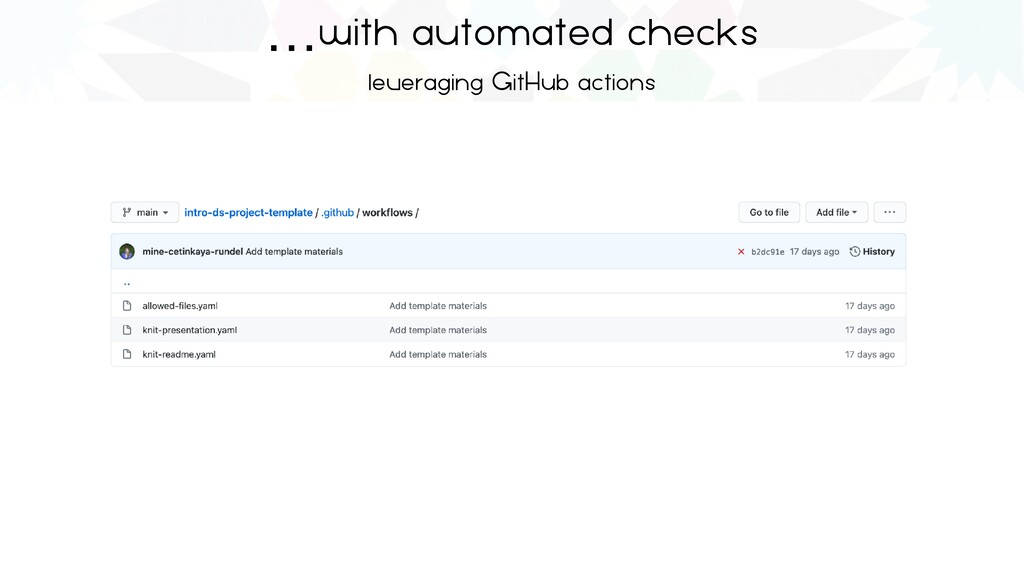 …with automated checks   leveraging GitHub acti...