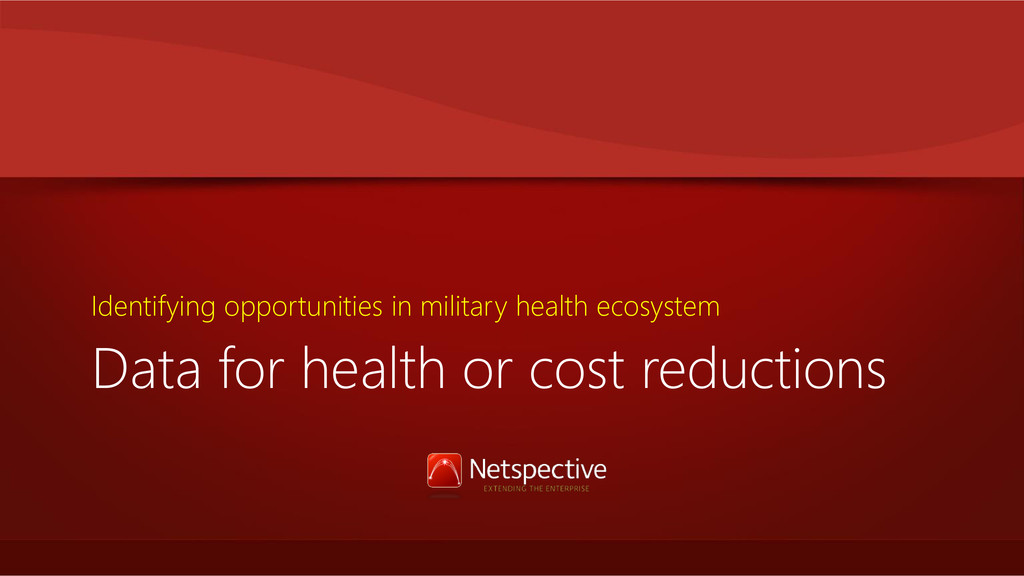 Data for health or cost reductions Identifying ...
