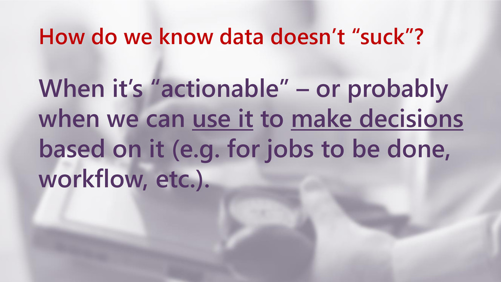 www.netspective.com 25 How do we know data does...