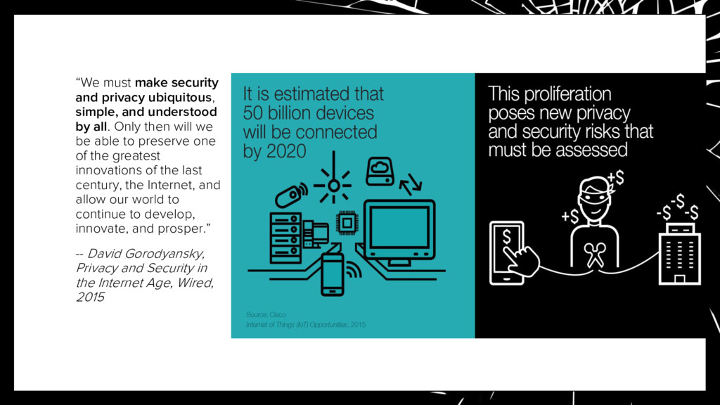 """""""We must make security and privacy ubiquitous, ..."""