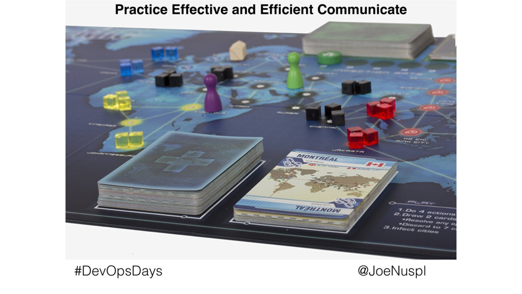 @JoeNuspl #DevOpsDays Practice Effective and Ef...