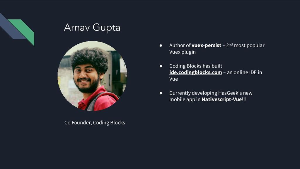Arnav Gupta Co Founder, Coding Blocks ● Author ...