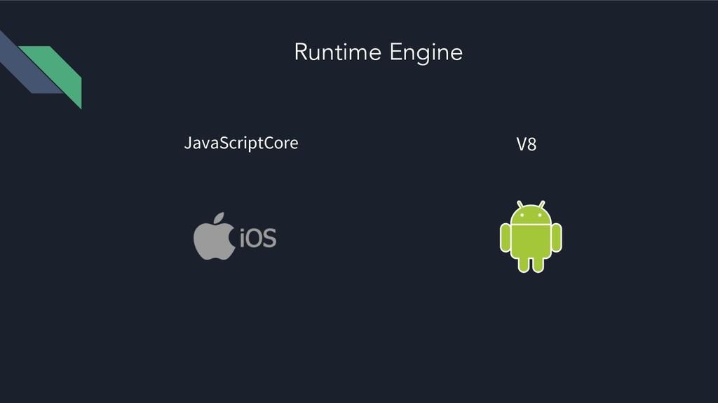 Runtime Engine JavaScriptCore V8