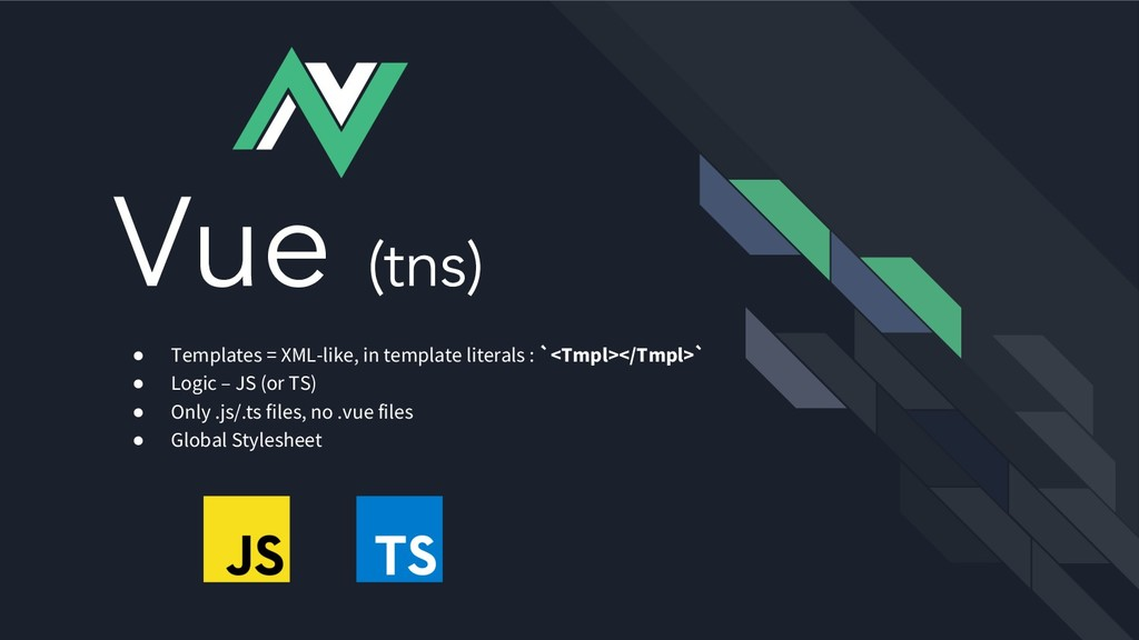 Vue (tns) ● Templates = XML-like, in template l...
