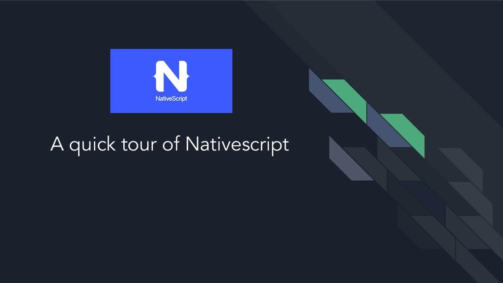 A quick tour of Nativescript