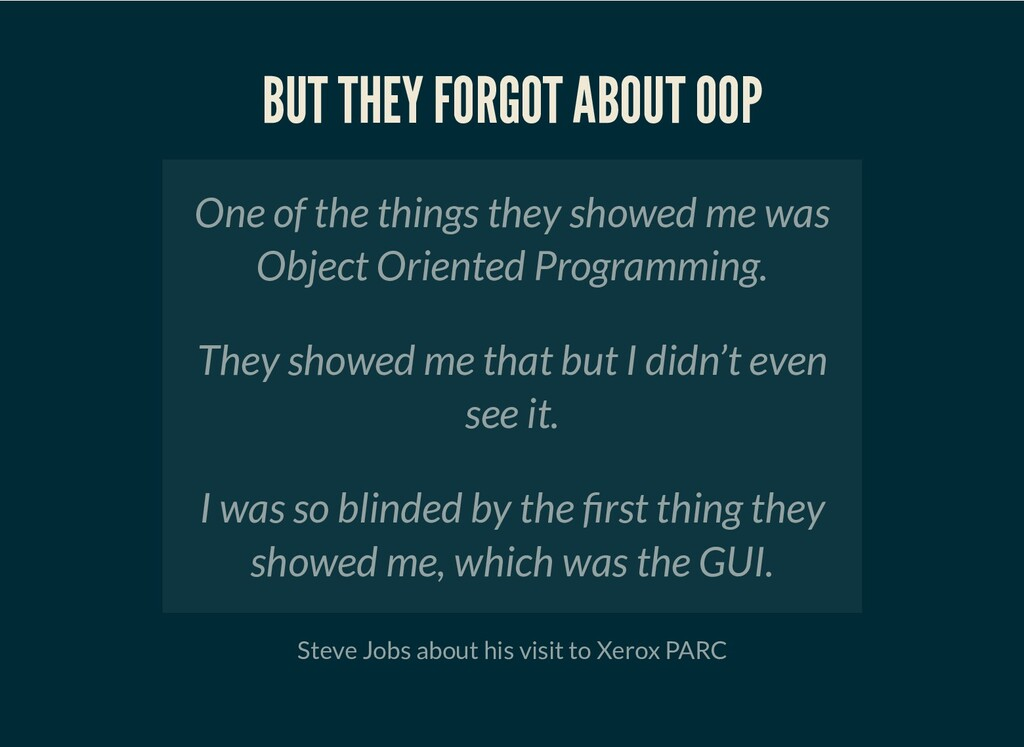 BUT THEY FORGOT ABOUT OOP Steve Jobs about his ...