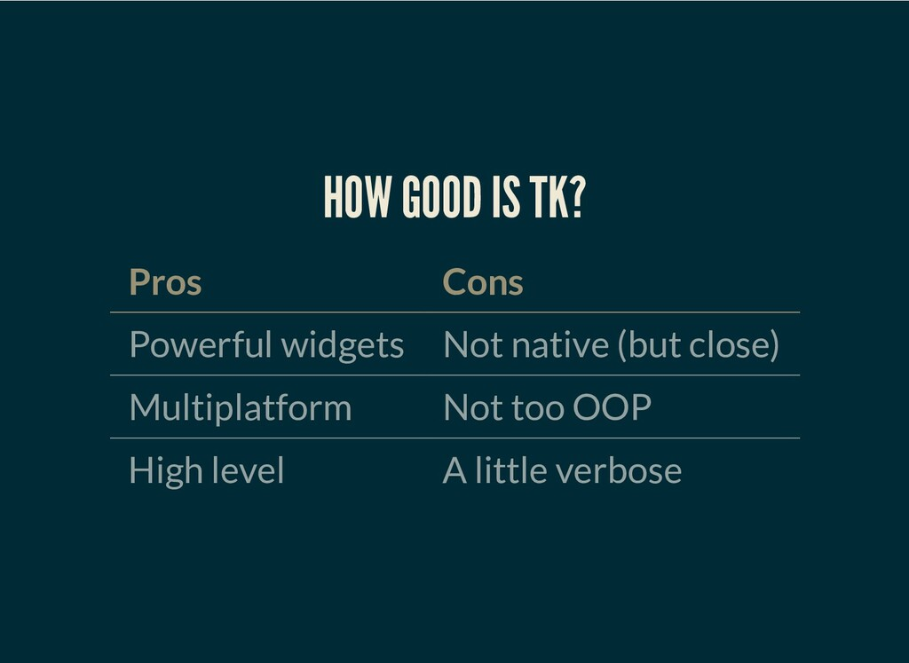 HOW GOOD IS TK? Pros Cons Powerful widgets Not ...