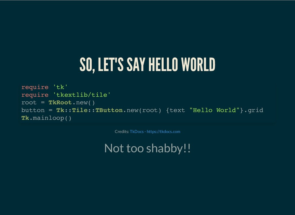 SO, LET'S SAY HELLO WORLD Credits: Not too shab...