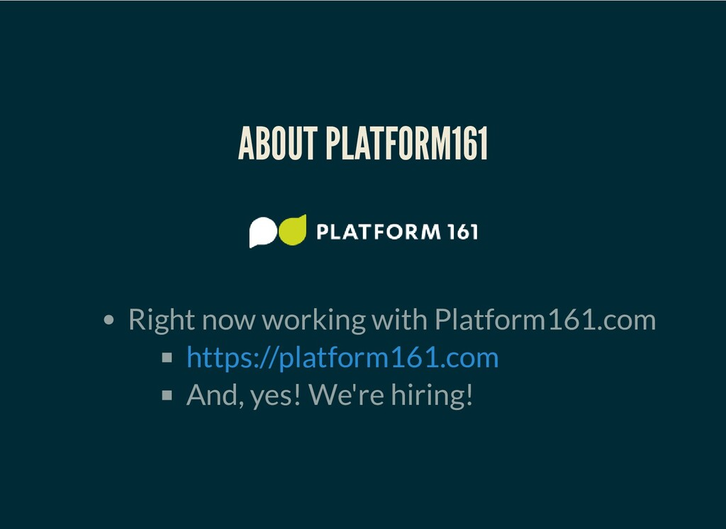 ABOUT PLATFORM161 Right now working with Platfo...