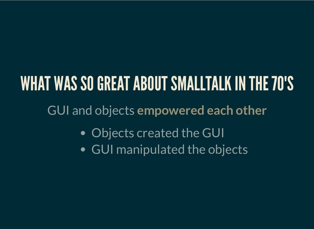 WHAT WAS SO GREAT ABOUT SMALLTALK IN THE 70'S G...
