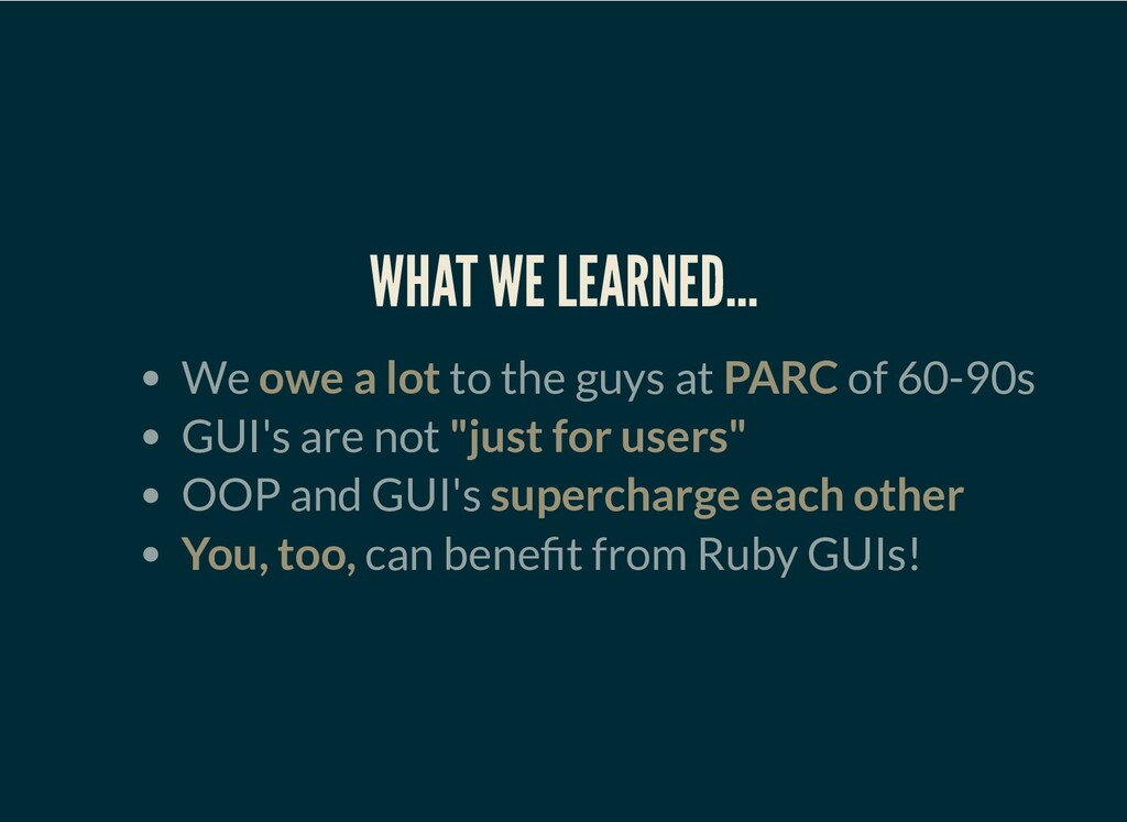 WHAT WE LEARNED… We owe a lot to the guys at PA...
