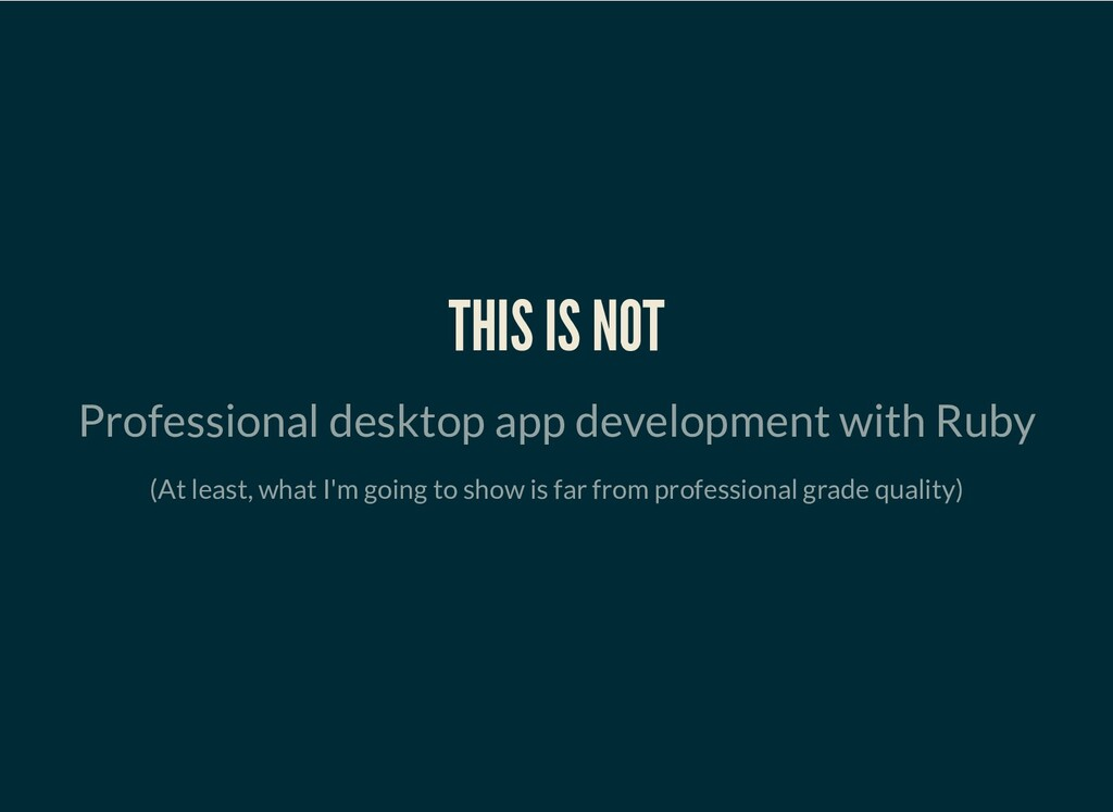 THIS IS NOT Professional desktop app developmen...
