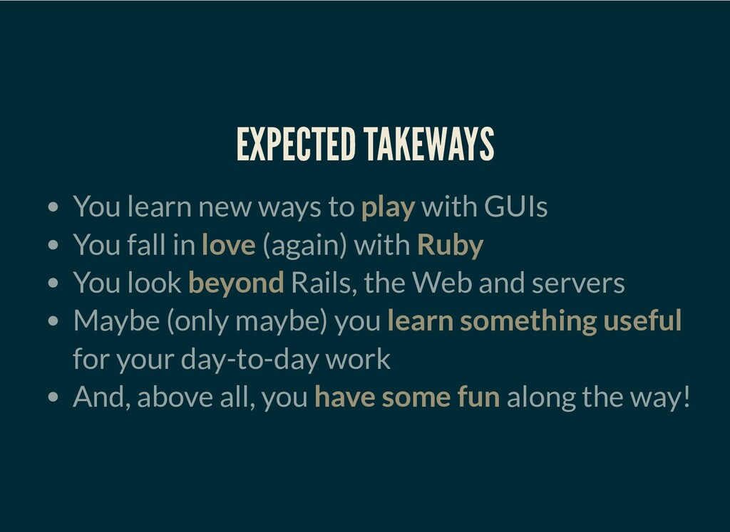 EXPECTED TAKEWAYS You learn new ways to play wi...