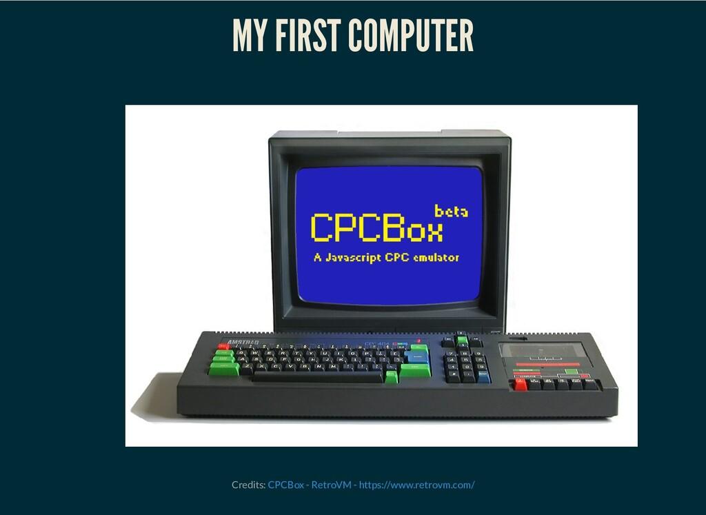 MY FIRST COMPUTER Credits: CPCBox - RetroVM - h...