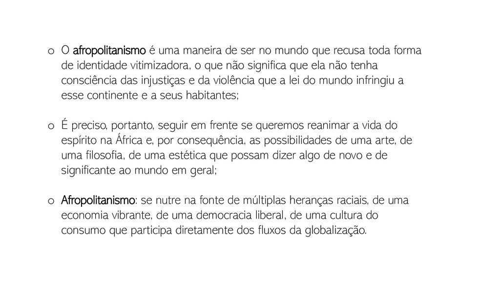 o O afropolitanismo é uma maneira de ser no mun...