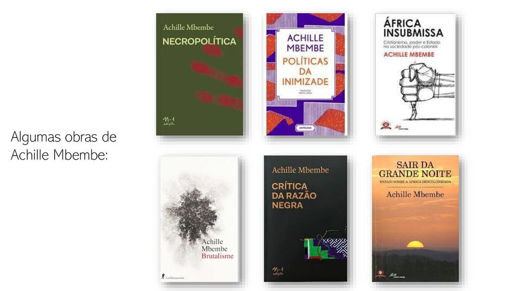 Algumas obras de Achille Mbembe: