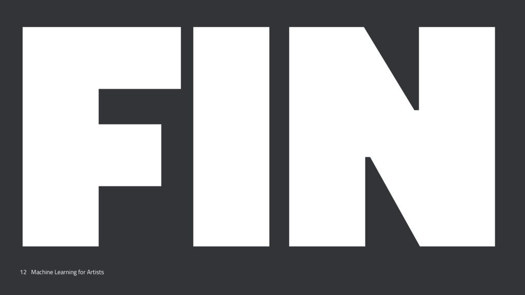 FIN 12 Machine Learning for Artists
