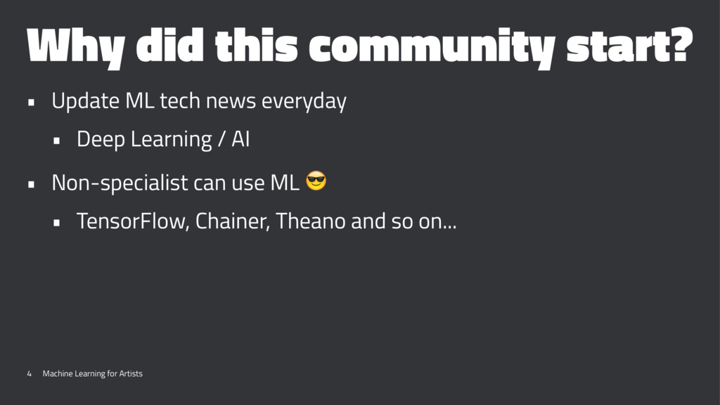 Why did this community start? • Update ML tech ...