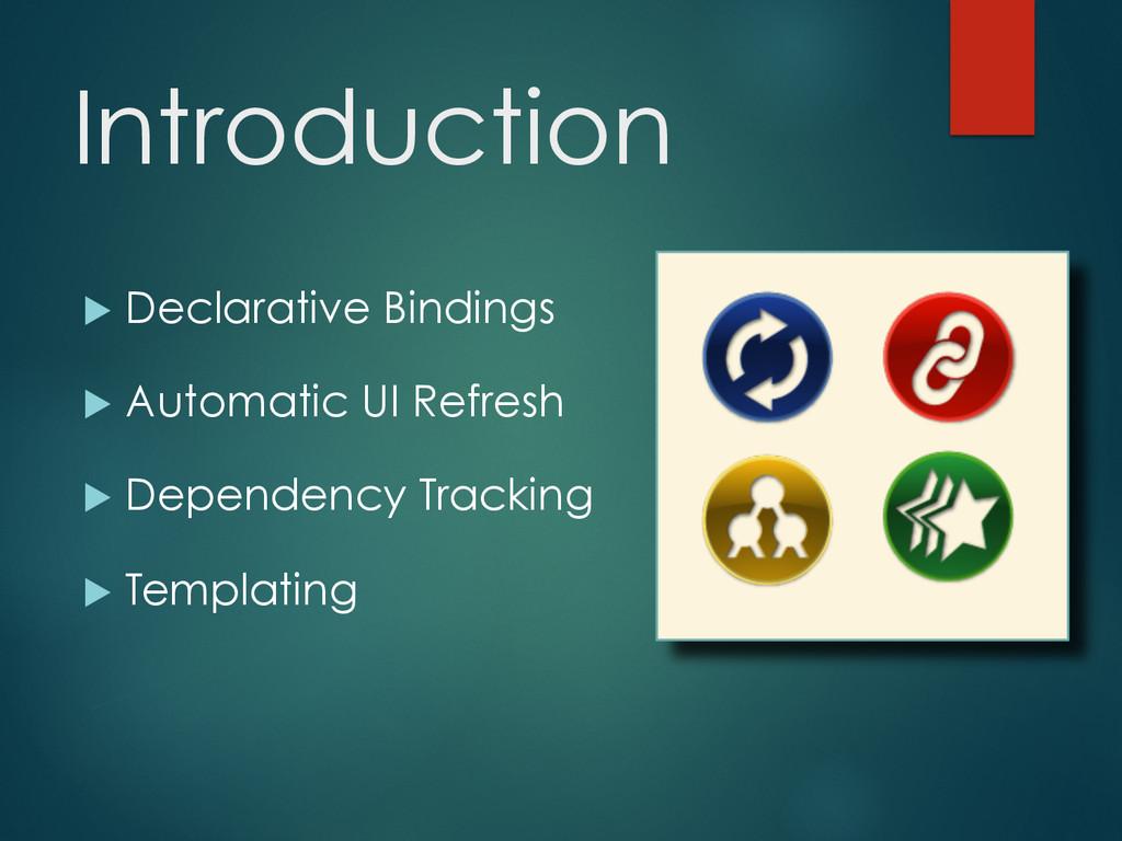 Introduction u Declarative Bindings u Autom...
