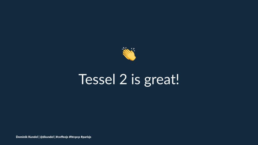 ! Tessel 2 is great! Dominik Kundel | @dkundel ...