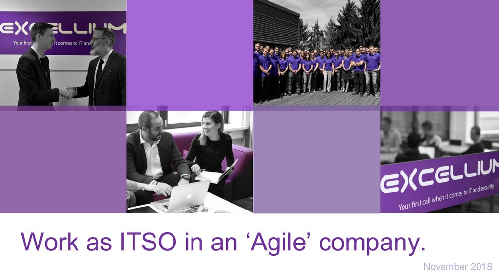 Work as ITSO in an 'Agile' company. November 20...