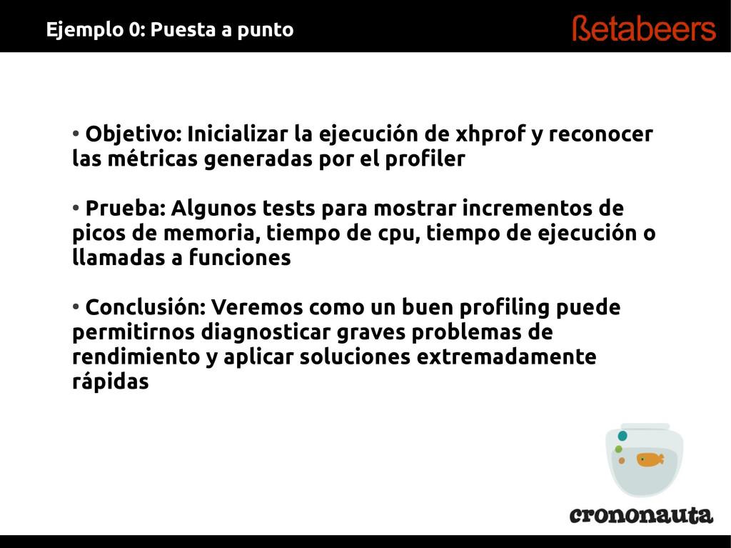 ● Objetivo: Inicializar la ejecución de xhprof ...
