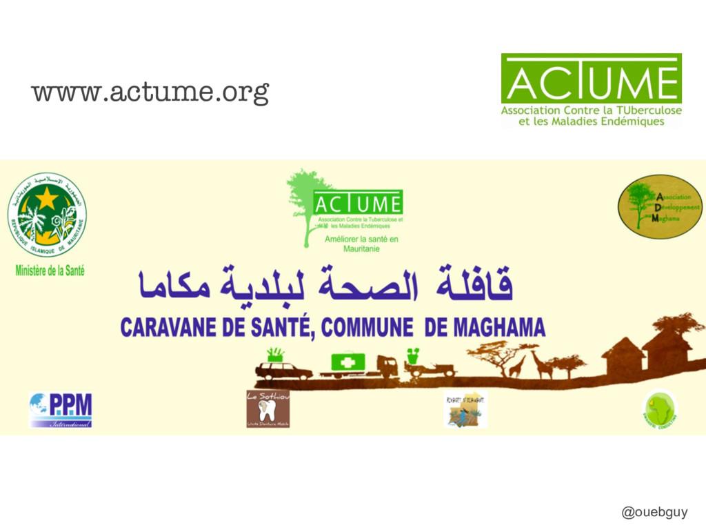 www.actume.org @ouebguy