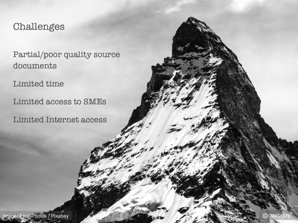 Challenges Partial/poor quality source documen...