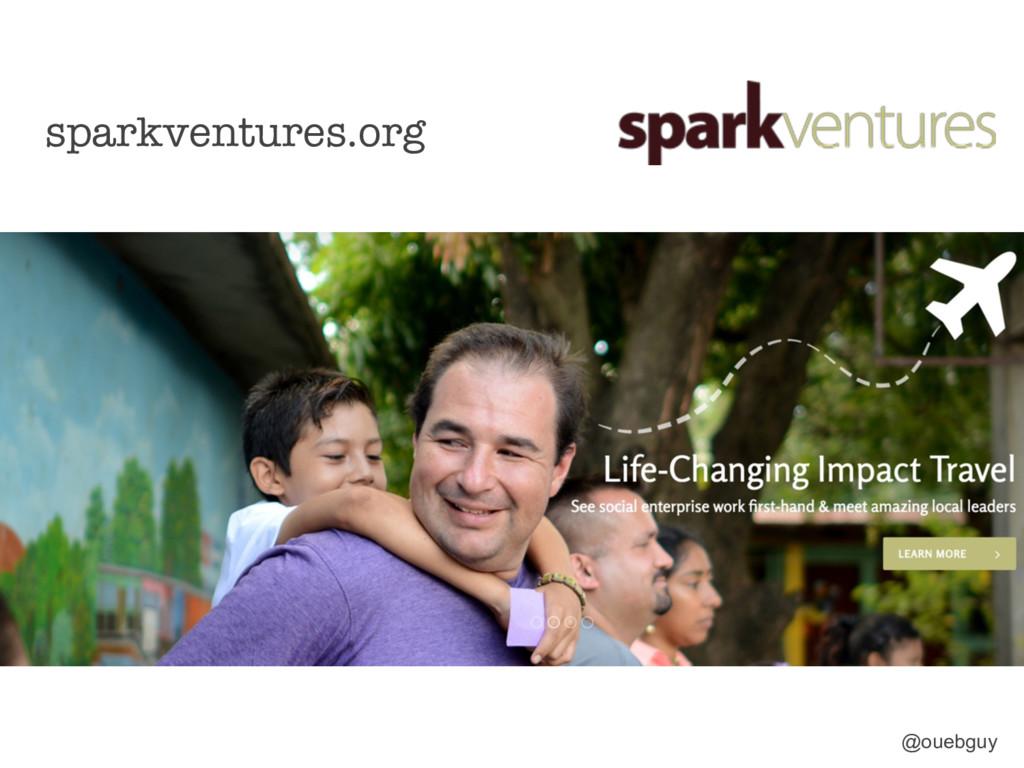 sparkventures.org @ouebguy