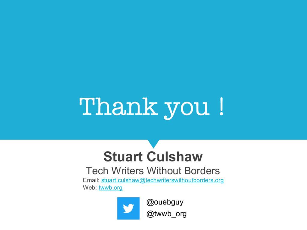 Thank you ! Stuart Culshaw Tech Writers Withou...