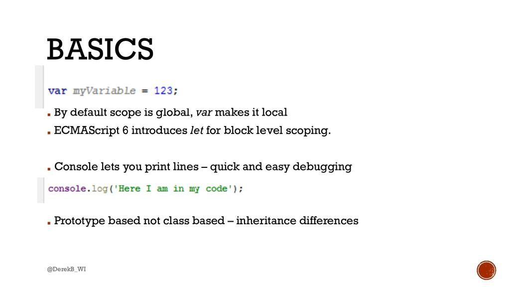 @DerekB_WI BASICS ▪ By default scope is global,...