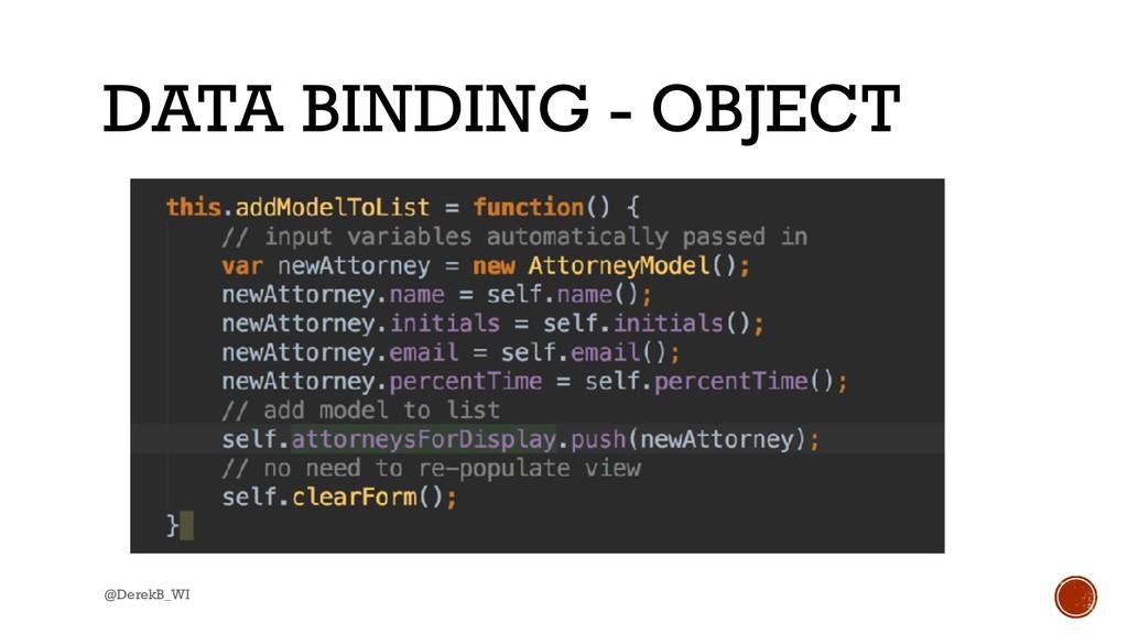 @DerekB_WI DATA BINDING - OBJECT