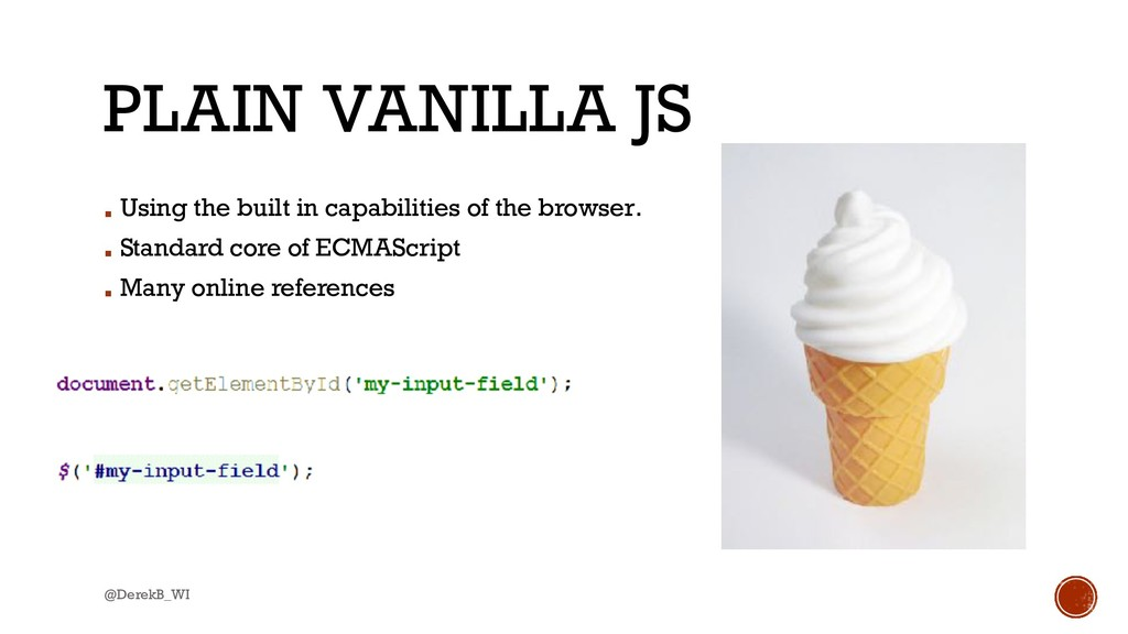@DerekB_WI PLAIN VANILLA JS ▪ Using the built i...