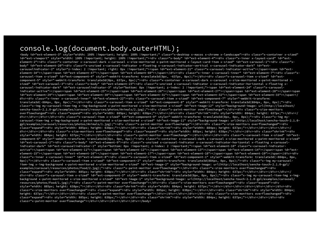 console.log(document.body.outerHTML); <body id=...