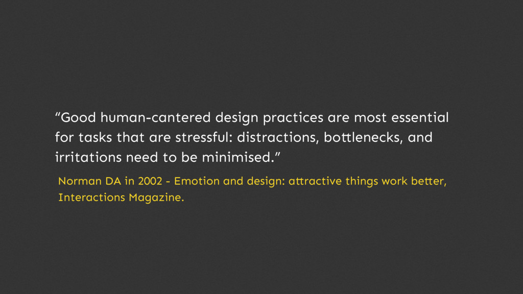 """Good human-cantered design practices are most ..."