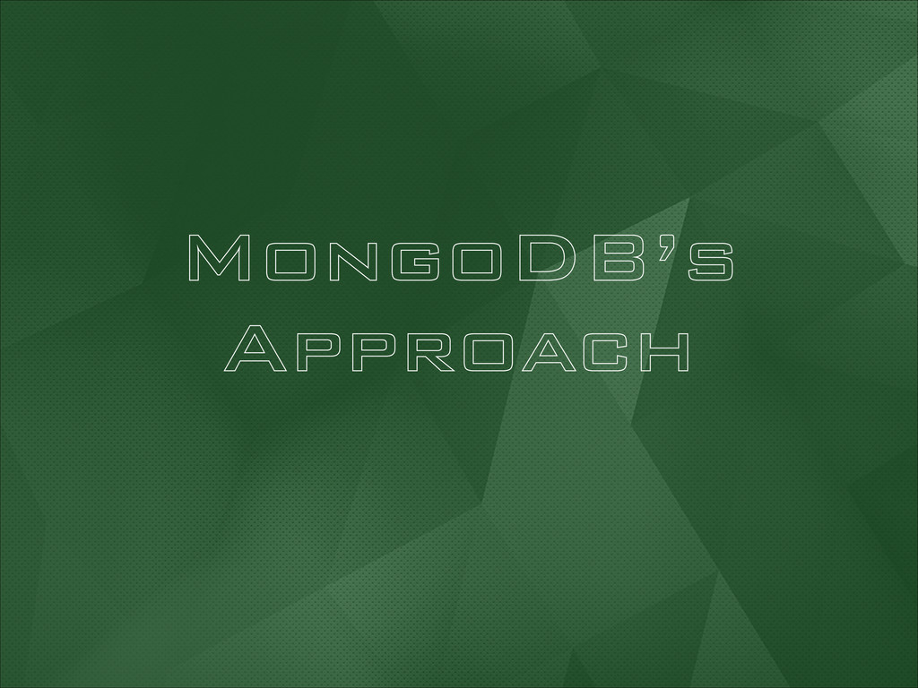 MongoDB's Approach