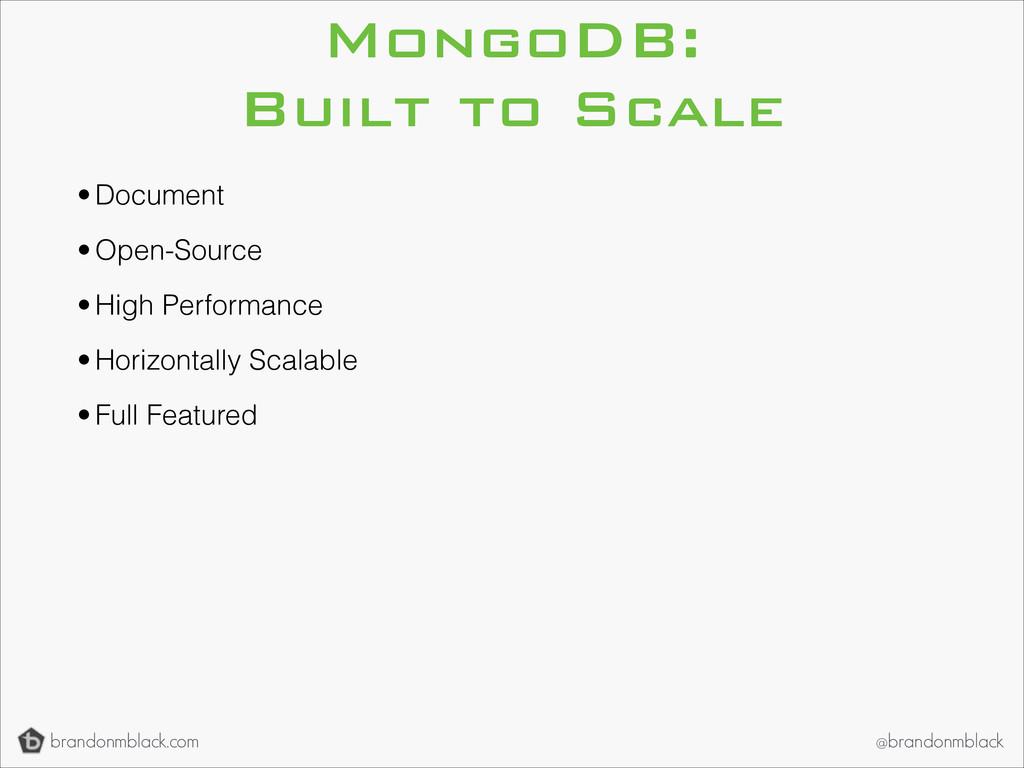 brandonmblack.com @brandonmblack MongoDB: Built...