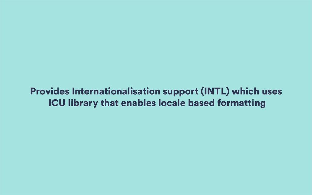 Provides Internationalisation support (INTL) wh...